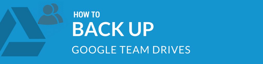 Spinbackup how to back up google team drives